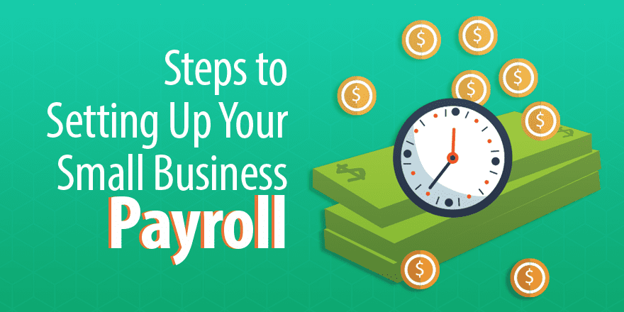 How to Set Up Payroll for Your Small Business